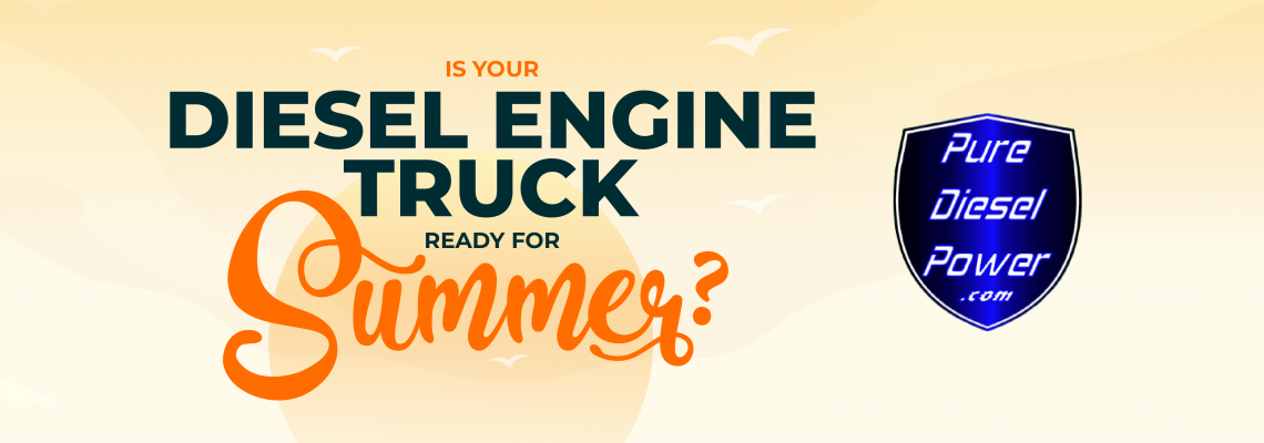 Is Your Diesel Engine Truck Ready for Summer?